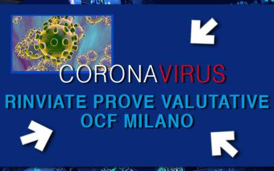 CORONAVIRUS: RINVIATE IN VIA PRECAUZIONALE LE PROVE VALUTATIVE OCF DI MILANO