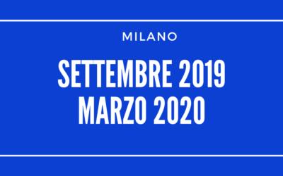 MILANO Settembre 2019 – Marzo 2020